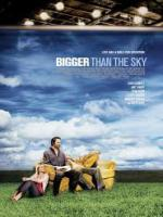 Ponad niebem / Bigger Than the Sky (2005) Le dodany: 22/03/2011